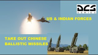 US & Indian Military Take Out Chinese Ballistic Missiles. South China Sea Mission. DCS WORLD SIM.