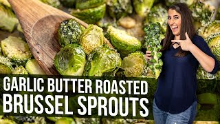 Garlic Butter Roasted Brussel Sprouts