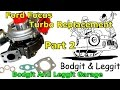 ford focus turbo replacement part 2 Bodgit And Leggit Garage