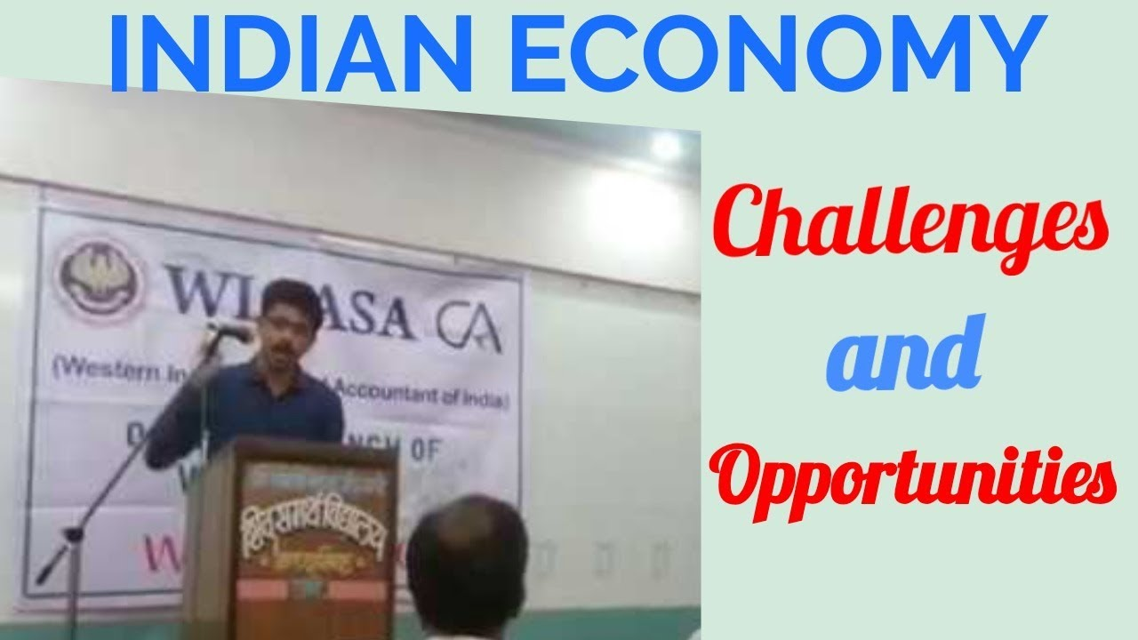 INDIAN ECONOMY   Challenges and Opportunities Ahead   ICAI Event ...