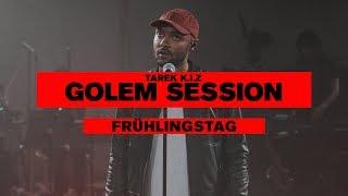 Tarek K.I.Z - Frühlingstag - Golem Session (Live)
