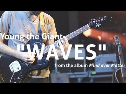 "Riff Rundown: Young The Giant's ""Waves"""