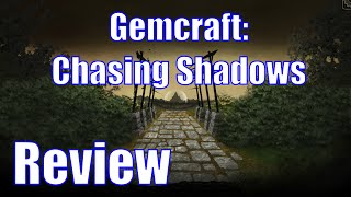 Gemcraft: Chasing Shadows - Review