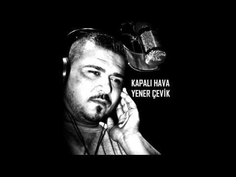 Yener Çevik - Kapalı Hava