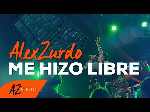Alex Zurdo - Me Hizo Libre (en vivo)