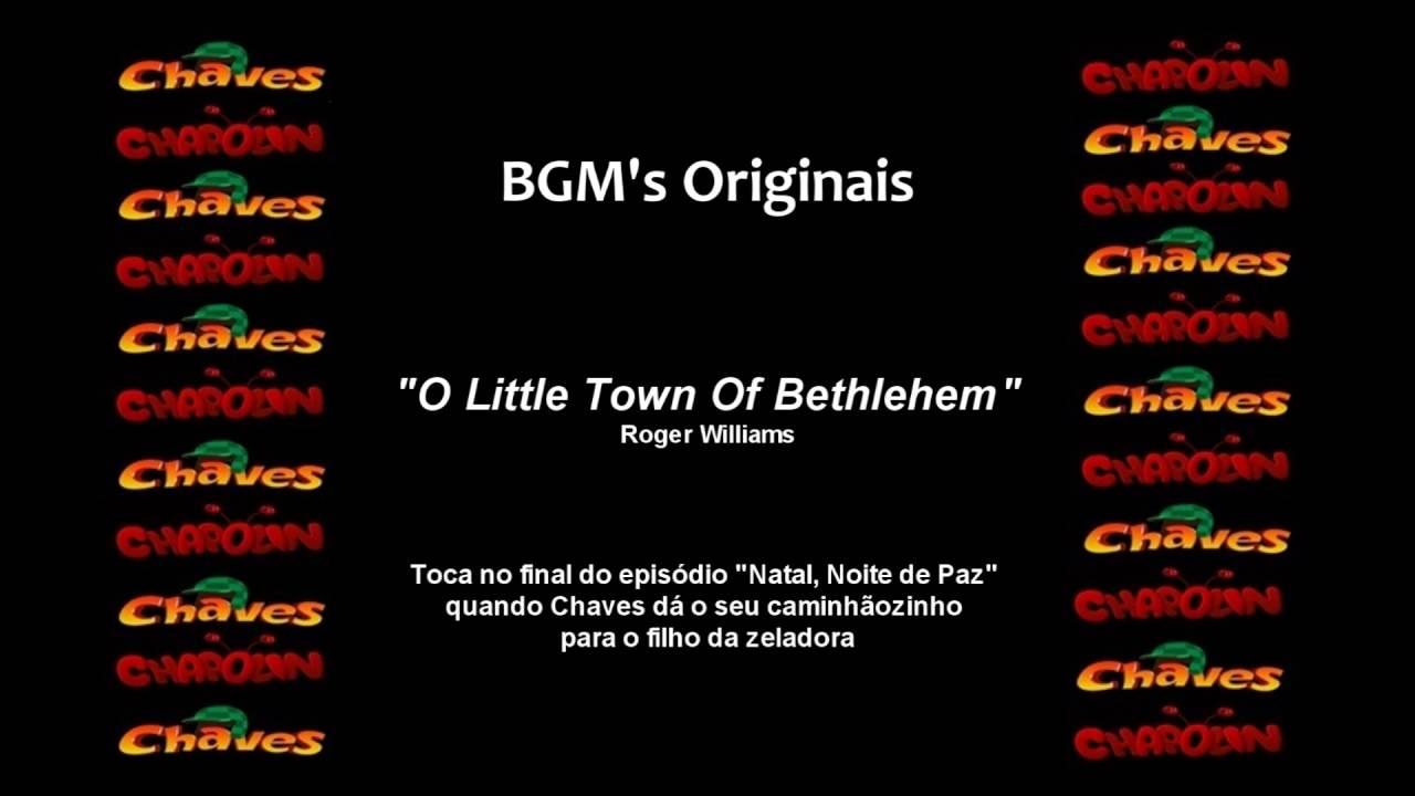 Chaves Chapolin Música De Fundo O Little Town Of