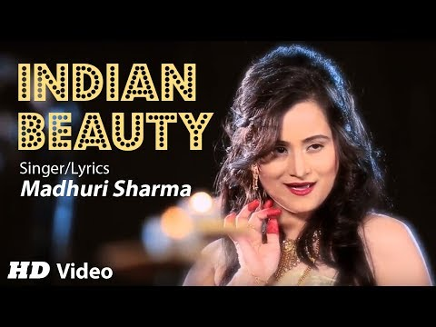 Indian Beauty Full Video Song | Madhuri Sharma |Official Music Video