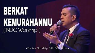 Download Berkat KemurahanMU - NDC Worship ( GBI Sukawarna Bandung ) | Edo Hutabarat. Mp3