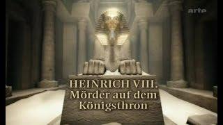 Sphinx - Heinrich VIII - Moerder auf dem Koenigsthron - Dokumentation - Deutsch