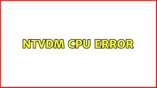 NTVDM CPU error