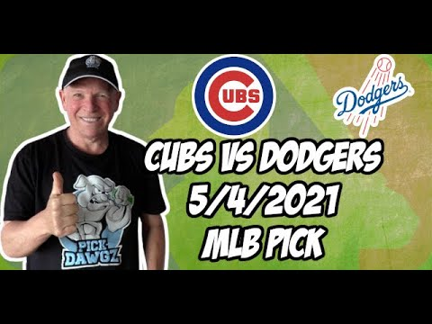 Betting Pick: Chicago Cubs vs Los Angeles Dodgers 5/4/21 MLB Pick and Prediction Game 1