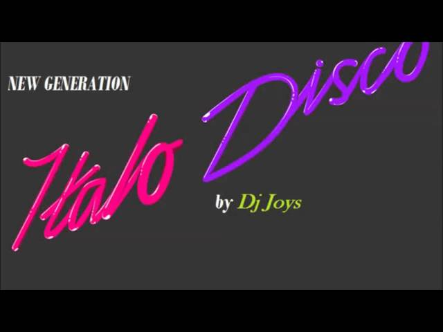 ITALO DISCO ( New Generation ) Mixed by Dj Joys Arg.