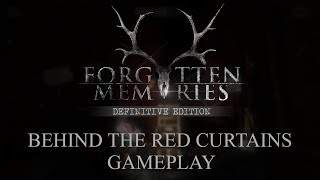 Forgotten Memories - Definitive Edition (Behind the red curtains - Gameplay)