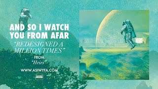 "And So I Watch You From Afar - ""Redesigned a Million Times"" (Official)"