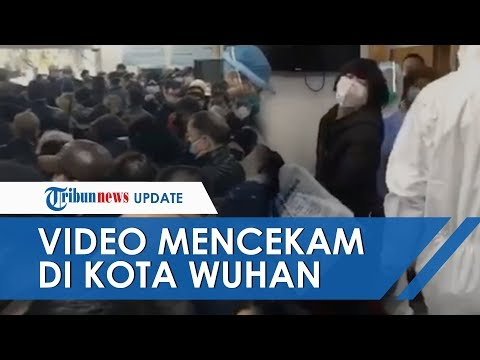 Beredar Video Mencekam Di Rumah Sakit Kota Wuhan Cina Karena Virus Corona