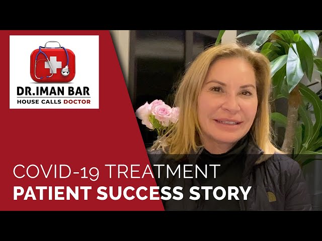 Covid-19 Treatment - Patient Success Story - Dr. Iman Bar, M.D.