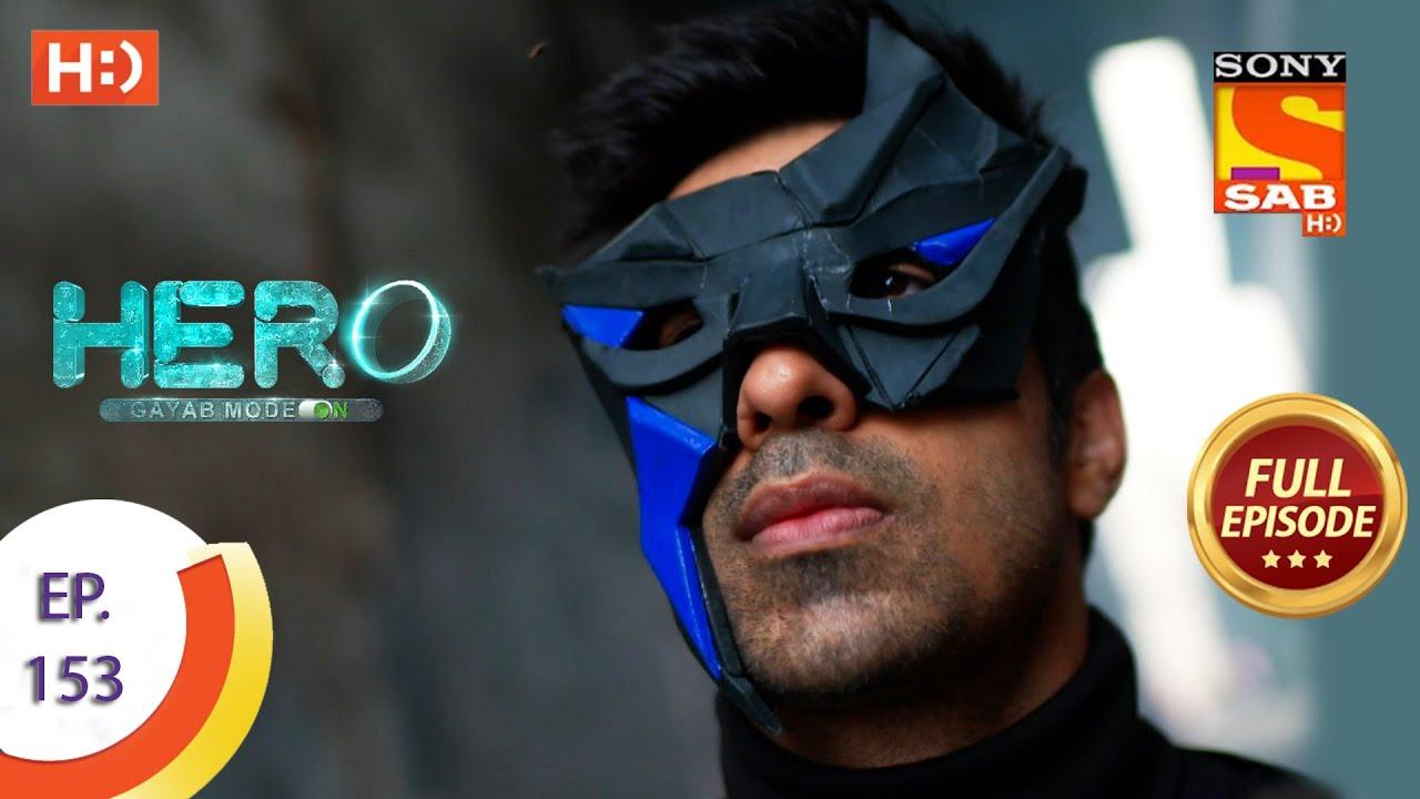 Download Hero - Gayab Mode On - Ep 153 - Full Episode - 12th July, 2021