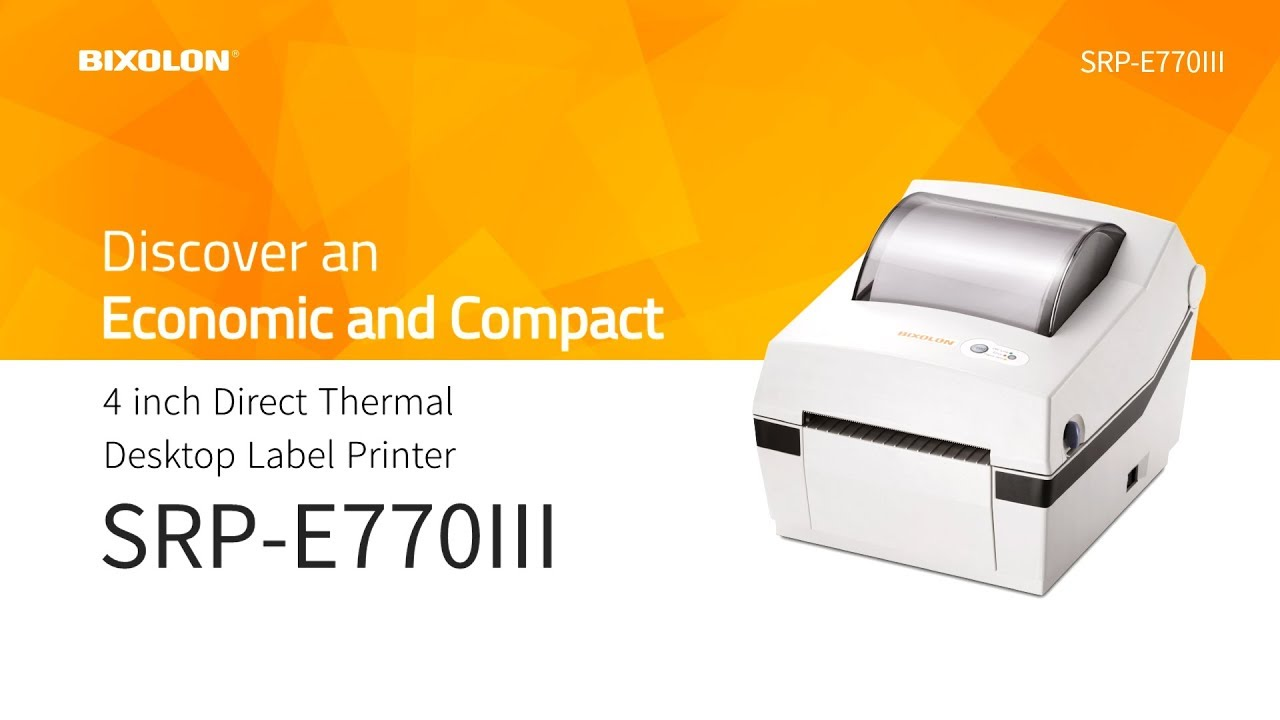 Discover an Economic and Compact and Label Printer, BIXOLON SRP-E770III