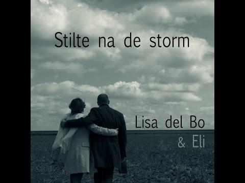 Lisa del Bo + Eli - Stilte Na De Storm