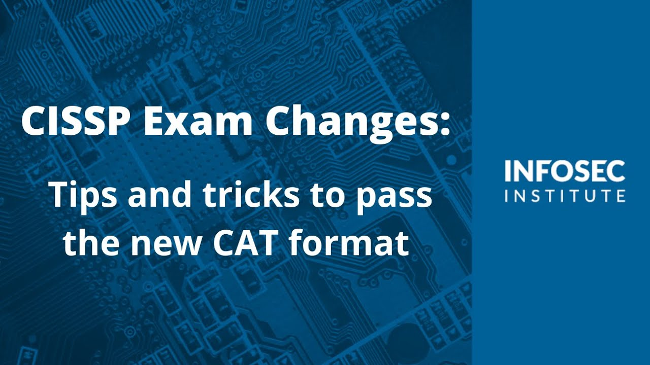 CISSP Exam Changes: Tips and tricks to pass the new CAT format