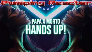 PAPA x MORTO - Hands Up !