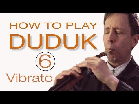 HOW TO PLAY DUDUK 6 : Vibrato