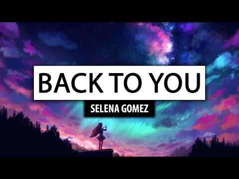Selena Gomez Back To You [Lyrics]