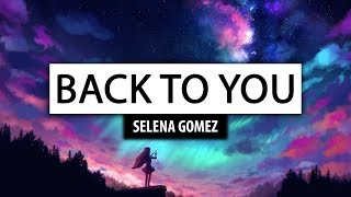 Selena Gomez ‒ Back To You [Lyrics] 🎤