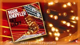Mark Knopfler - Y๐u Can't Beat The House