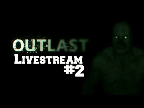 """Outlast - PS4 - Livestream #2 """"NO PLEASE"""" Here We Go Again!"""