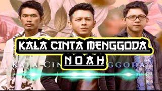 Download KALA CINTA MENGGODA-NOAH