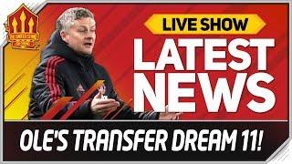 Solskjaer's Man Utd Transfer Dream Eleven! Man Utd News