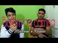 Batom na camisa - Matheus e Kauan (Cover Emanuel & Mathias)