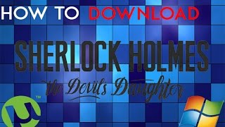 How to Download Sherlock Holmes: The Devil's Daughter (Torrent & DIRECT DOWNOALD) 2017 (PC) CRACKFIX
