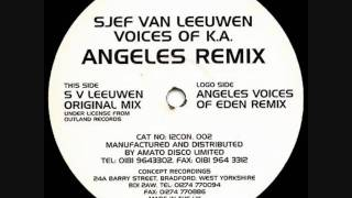 Sjef Van Leeuwen -  Voices Of K A (Angeles Voices Of Eden Remix)