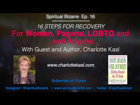 16 STEPS Of RECOVERY For Women, Pagans, LGBTQ And Well...Anyone  • Ep. 16 #Addiction #xa