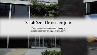 Sarah Sze | Deux nouvelles œuvres en dialogue avec le bâtiment conçu par Jean Nouvel