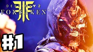 Destiny 2: Forsaken - Gameplay Walkthrough Part 1 - Last Call with Cayde-6! (PS4 Pro 4K)