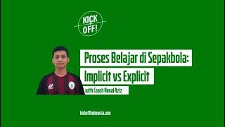 K! VLOG #9: Proses Belajar Pesepakbola, Eksplisit vs Implisit - Coach Noval Aziz