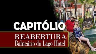 CAPITÓLIO - Minas Gerais - Reabertura Balneário do Lago Hotel