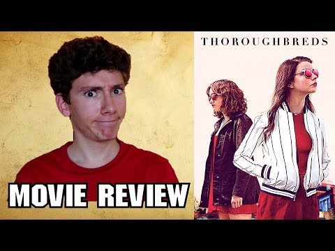 Thoroughbreds (2018) [Drama Thriller Movie Review]