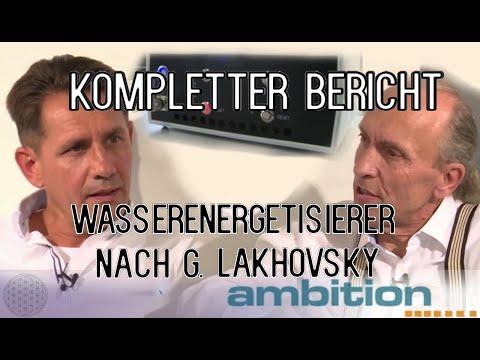 Wasserenergetisierer nach Lakhovsky - Kompletter Bericht
