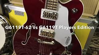 Gretsch G6119T-62 vs Gretsch G6119T Players Edition