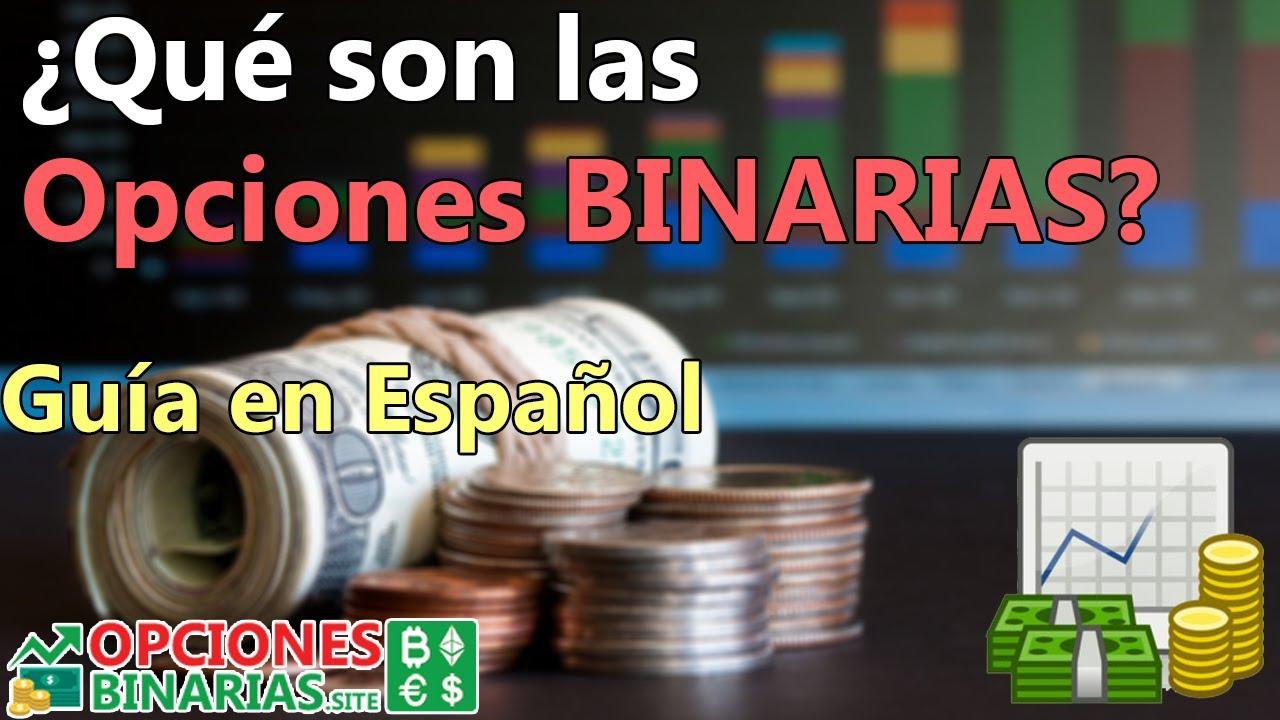 ¿Qué son las Opciones Binarias y Como funcionan las Opciones Binarias?
