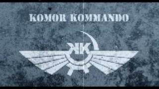 Komor Kommando - Love Your Neighbour
