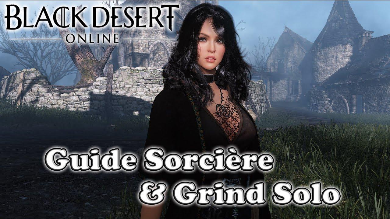 Black Desert Online - Guide Sorcière & Grind en Solo