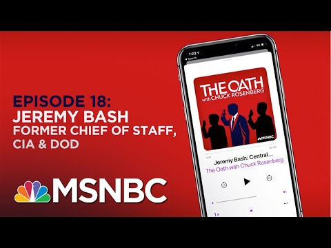 Chuck Rosenberg With Jeremy Bash | The Oath - Ep 18 | MSNBC