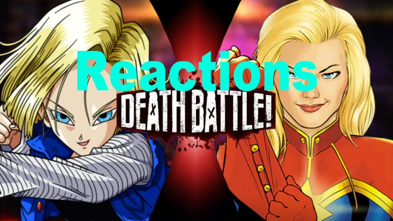 reacting to android 18 vs captain marvel death battlescrewattack
