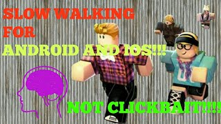 SLOW WALKING IN ROBLOX?? (Android/iOS Only)