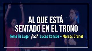 Al Que Está Sentado En El Trono - Toma Tu Lugar (feat. Luc...